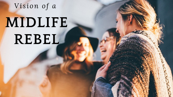 2019 vision of a midlife rebel