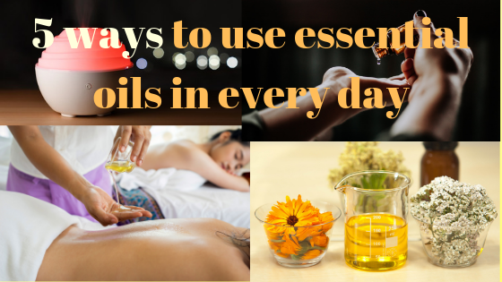 5 ways to use essential oils in every day