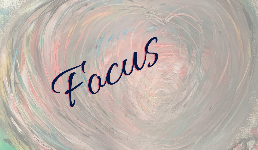 Scary times require Focus