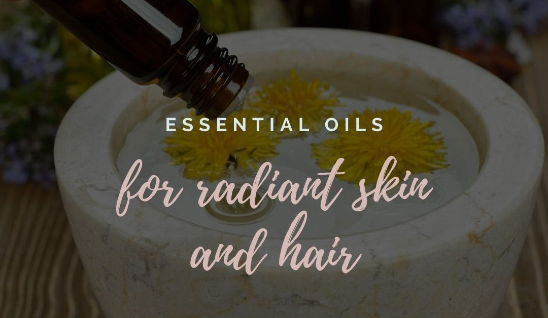 essential oils for radiant skin